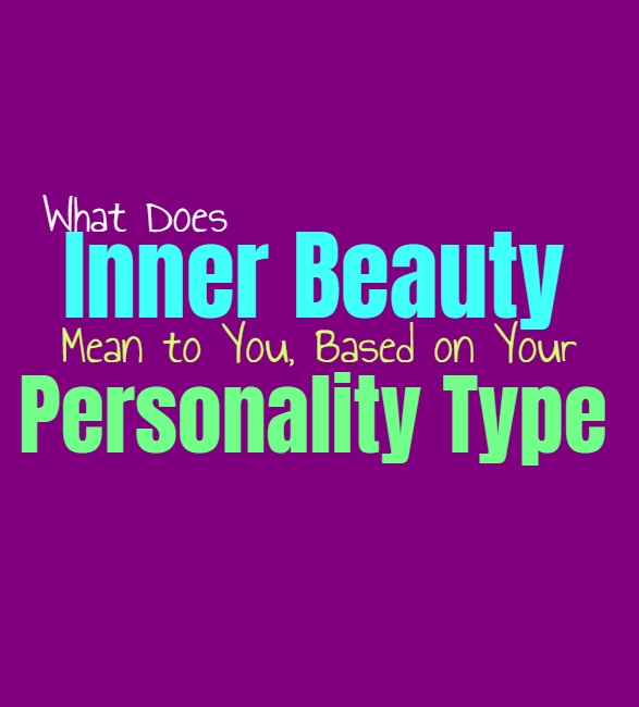 What Does Inner Beauty Mean to You, Based on Your Personality Type