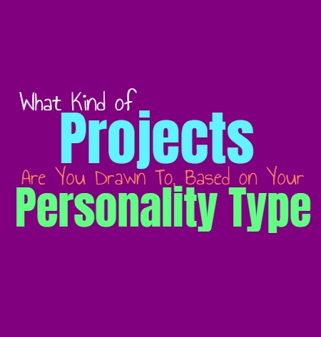 What Kind of Projects Are You Drawn To, Based on Your Personality Type