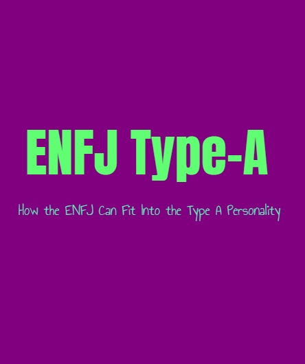 ENFJ Type-A: How the ENFJ Can Fit Into the Type A Personality