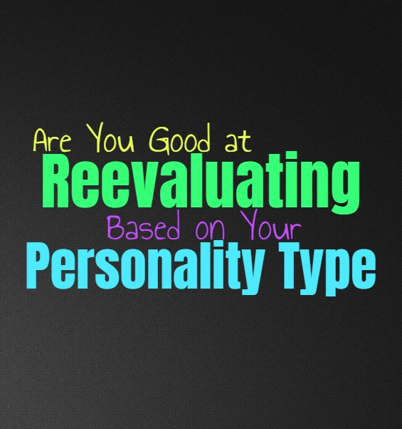 Are You Good at Reevaluating, Based on Your Personality Type