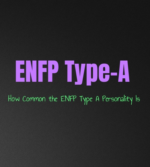 ENFP Type-A: How Common the ENFP Type A Personality Is