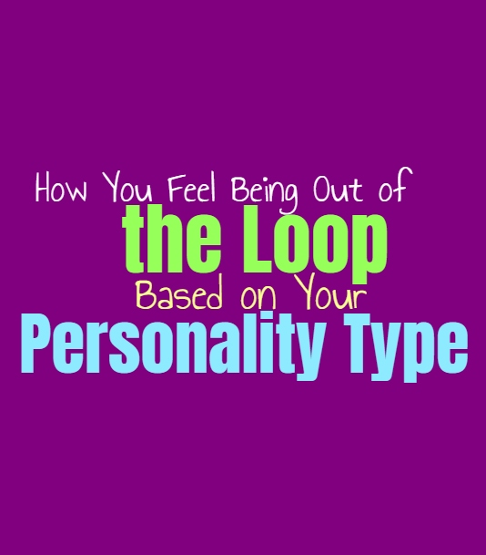 How You Feel Being Out of the Loop, Based on Your Personality Type
