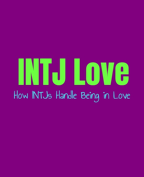 INTJ Love: How INTJs Handle Being in Love - Personality Growth