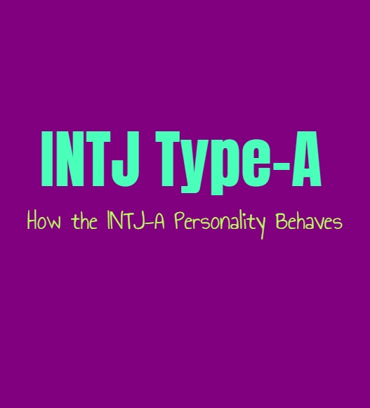 INTJ Type-A: How the INTJ-A Personality Behaves