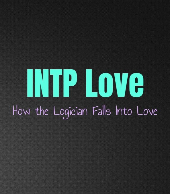 INTP Love: How the Logician Falls Into Love