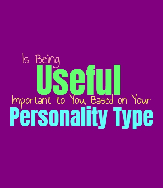 Is Being Useful Important to You, Based on Your Personality Type