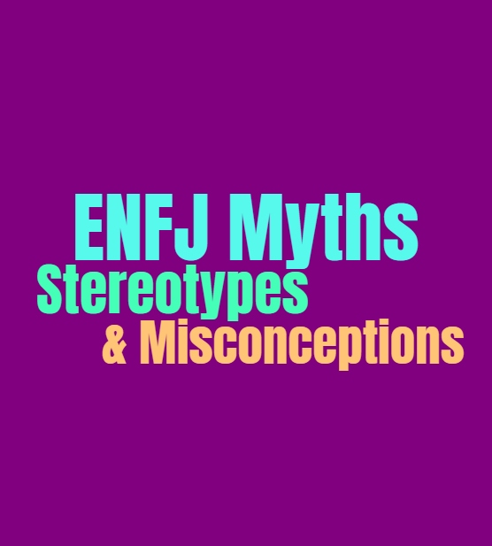 ENFJ Myths, Stereotypes & Misconceptions: Cliches and Tropes That Are Inaccurate