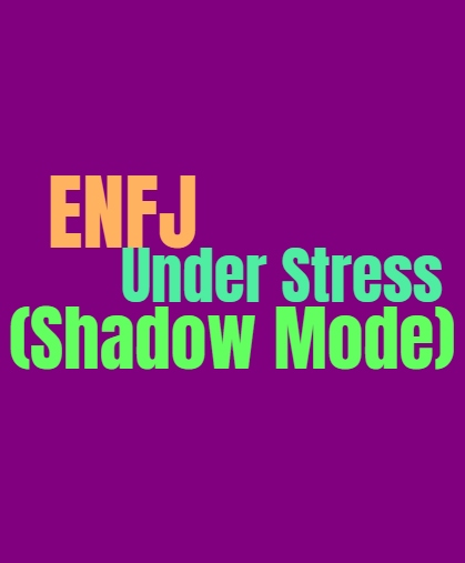 ENFJ Under Stress (Shadow Mode): The ENFJs Unhealthy Dark Side