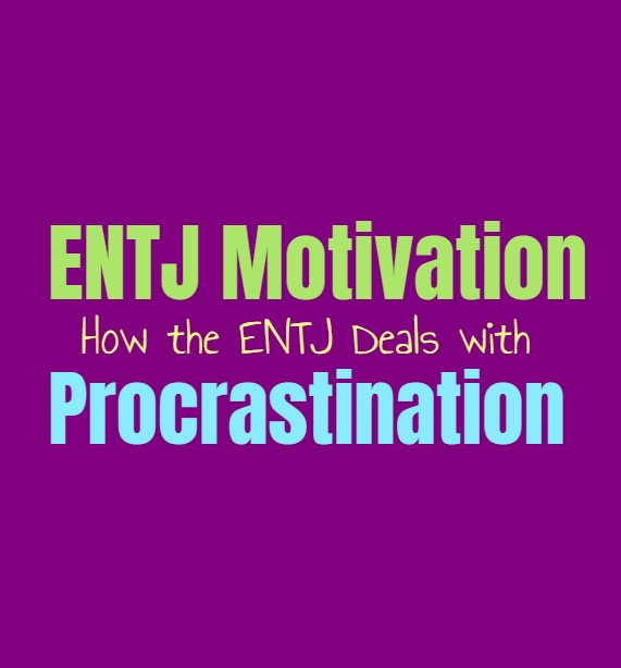 ENTJ Motivation: How the ENTJ Deals with Procrastination