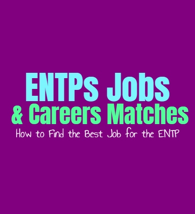 ENTPs Jobs & Careers Matches: How to Find the Best Job for the ENTP