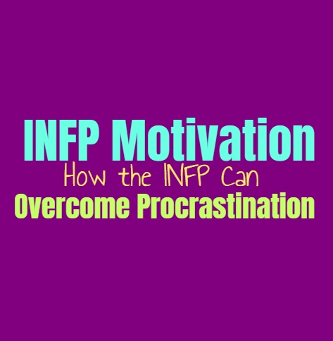INFP Motivation: How the INFP Can Overcome Procrastination