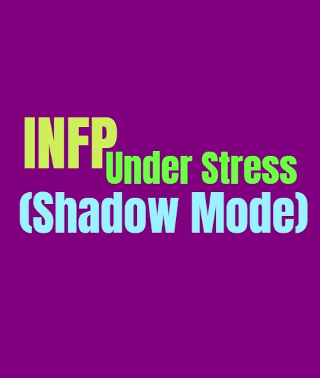 INFP Under Stress (Shadow Mode): The INFPs Unhealthy Dark Side