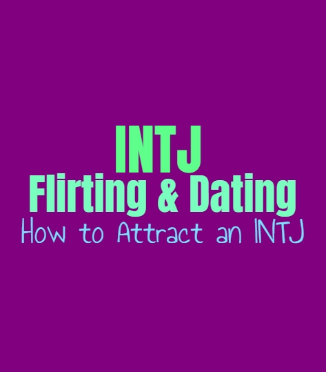 Intj Flirting Dating How To Attract An Intj Personality Growth