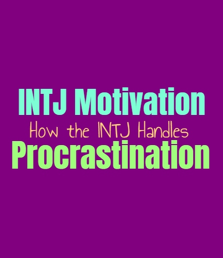 INTJ Motivation: How the INTJ Handles Procrastination