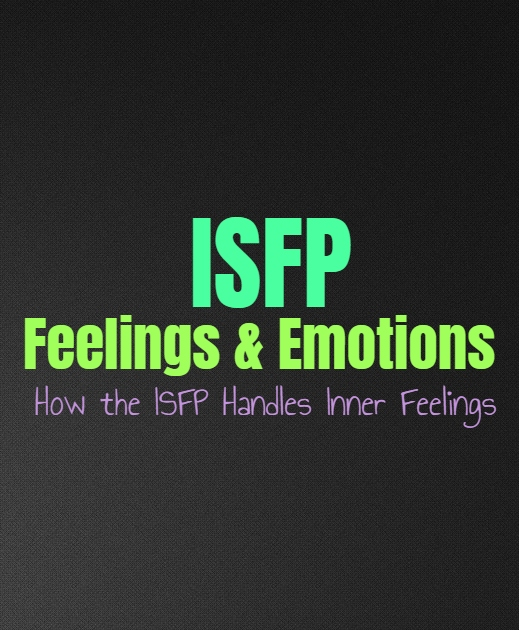 ISFP Feelings & Emotions: How the ISFP Handles Inner Feelings