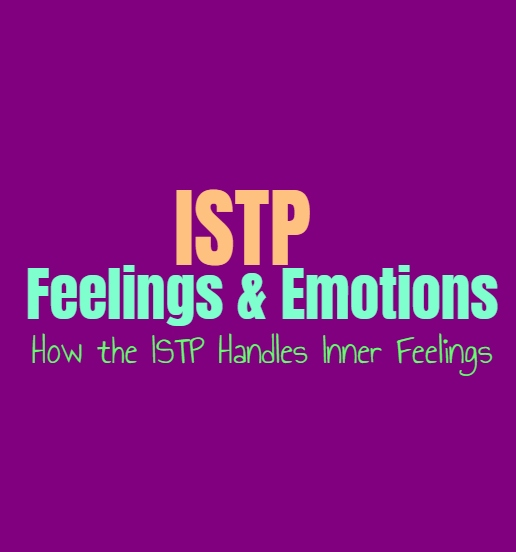 ISTP Feelings & Emotions: How the ISTP Handles Inner Feelings