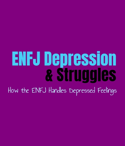 ENFJ Depression & Struggles: How the ENFJ Handles Depressed Feelings