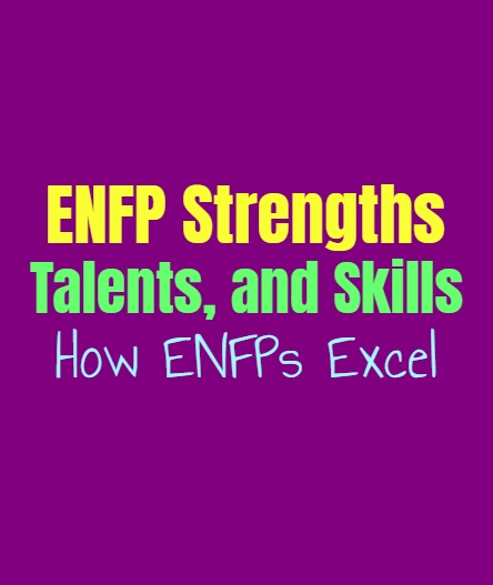 ENFP Strengths, Talents, and Skills: How ENFPs Excel