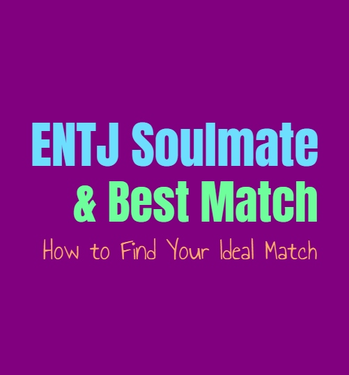 ENTJ Soulmate & Best Match: How to Find Your Ideal Match
