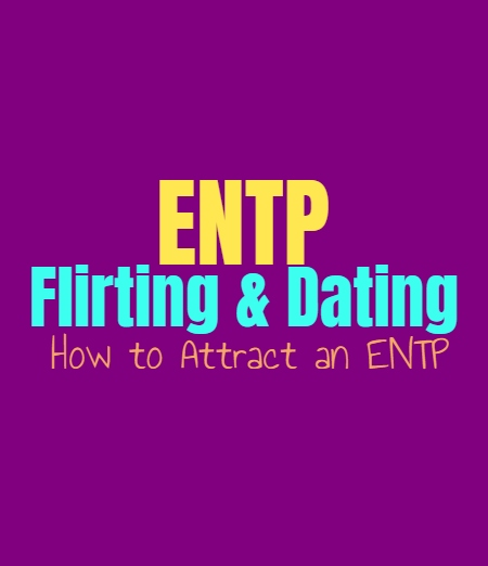 ENTP Flirting & Dating: How to Attract an ENTP