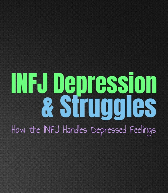 INFJ Depression & Struggles: How the INFJ Handles Depressed Feelings