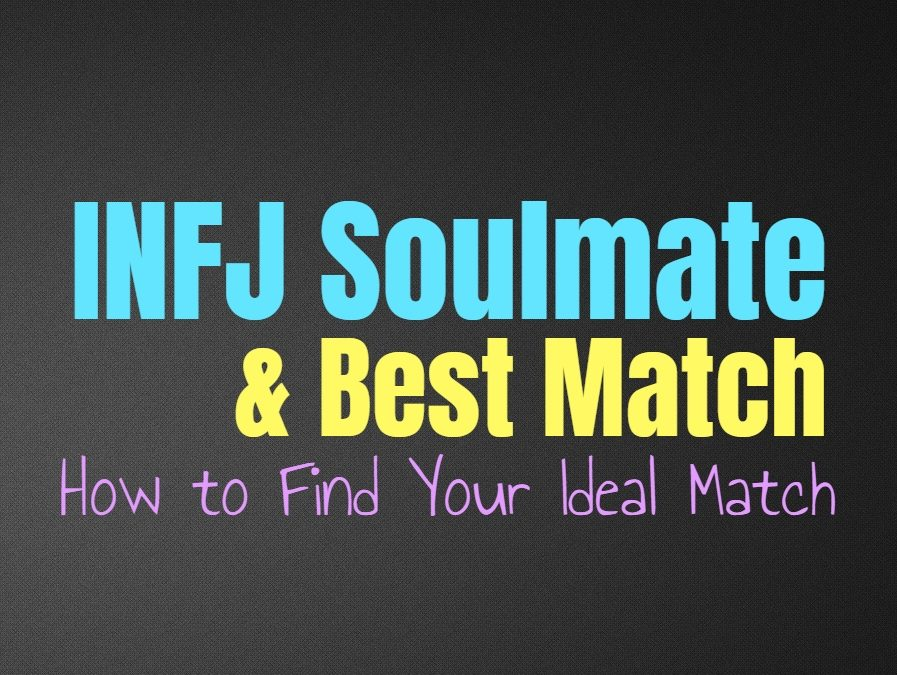INFJ Soulmate & Best Match: How to Find Your Ideal Match