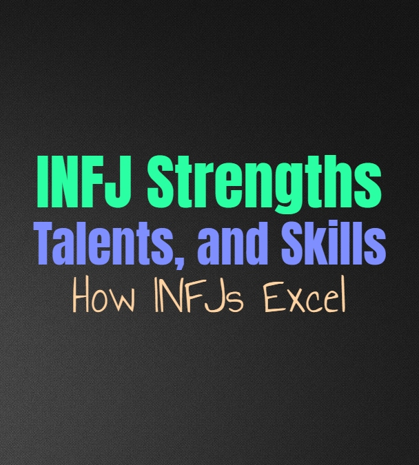 INFJ Strengths, Talents, and Skills: How INFJs Excel