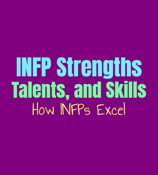 INFP Strengths, Talents, and Skills: How INFPs Excel