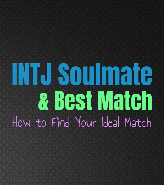 INTJ Soulmate & Best Match: How to Find Your Ideal Match