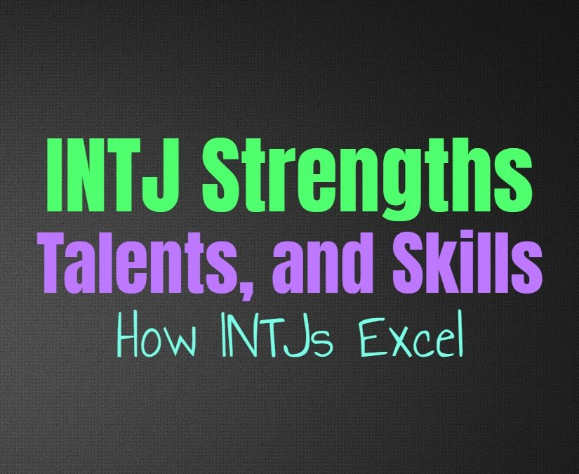 INTJ Strengths, Talents, and Skills: How INTJs Excel