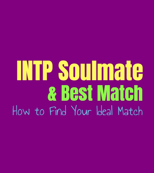 INTP Soulmate & Best Match: How to Find Your Ideal Match
