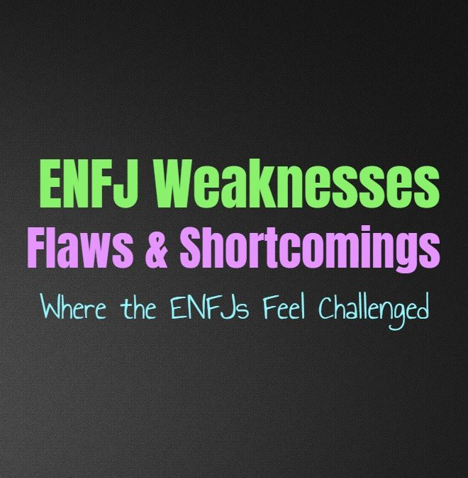ENFJ Weaknesses, Flaws & Shortcomings: Where the ENFJs Feel Challenged