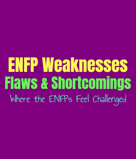 ENFP Weaknesses, Flaws & Shortcomings: Where the ENFPs Feel Challenged