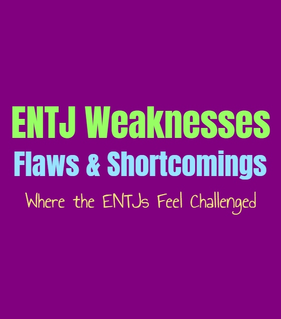 ENTJ Weaknesses, Flaws & Shortcomings: Where the ENTJs Feel
