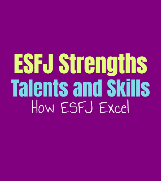 ESFJ Strengths, Talents and Skills: How ESFJ Excel