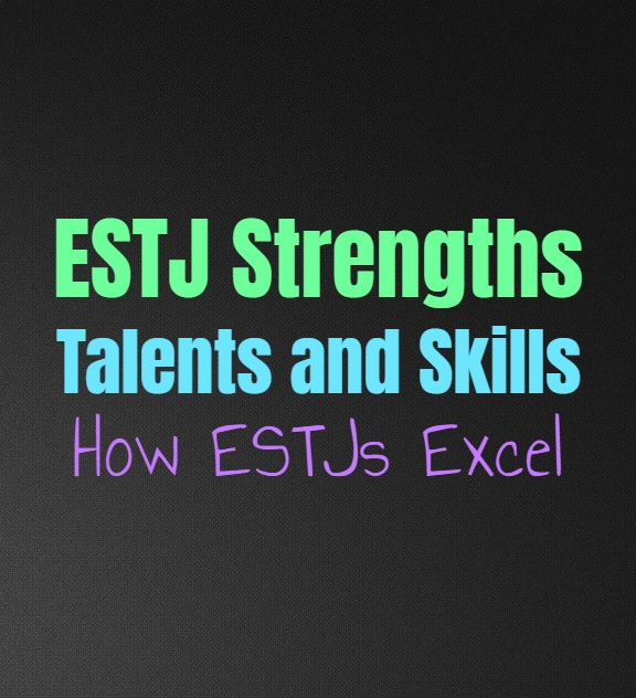 ESTJ Strengths, Talents and Skills: How ESTJs Excel