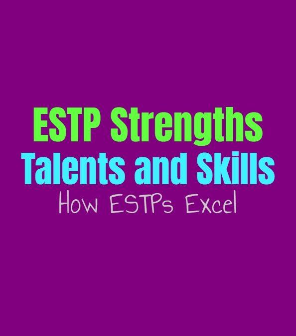 ESTP Strengths, Talents and Skills: How ESTPs Excel
