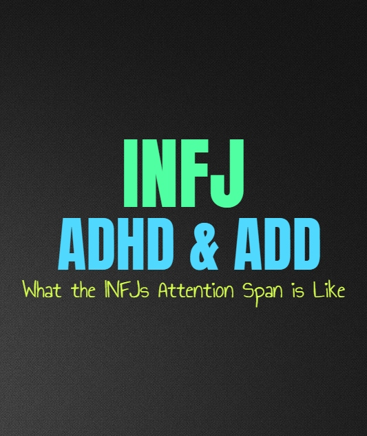 INFJ ADHD & ADD: What the INFJs Attention Span is Like