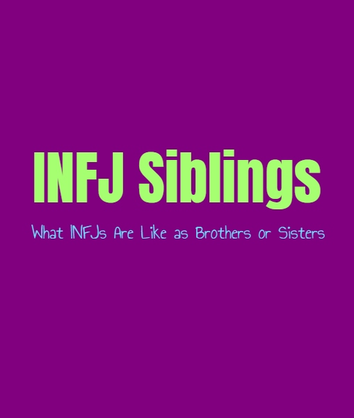INFJ Brother or Sister: What INFJs are Like as a Sibling