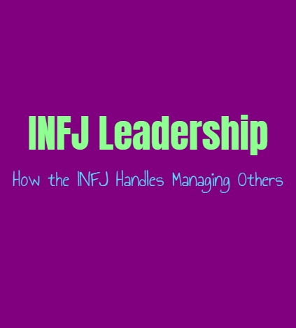 INFJ Leadership: How the INFJ Handles Managing Others