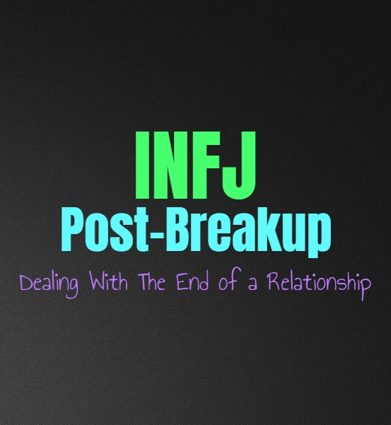 INFJ Post-Breakup: Dealing With The End of a Relationship