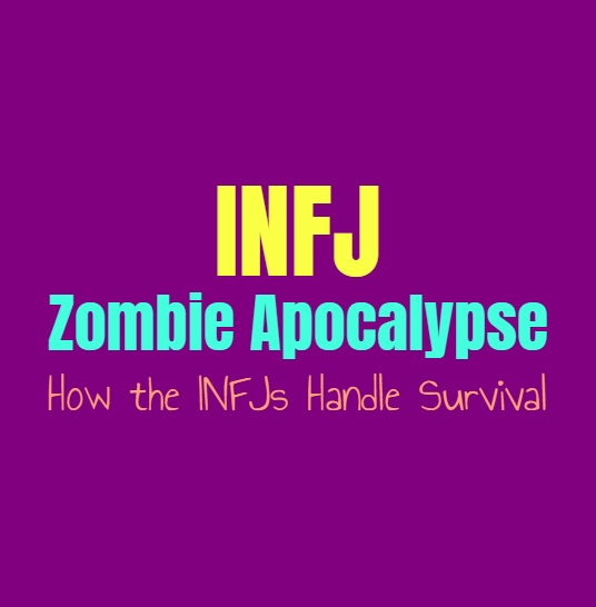 INFJ Zombie Apocalypse: How the INFJs Handle Survival