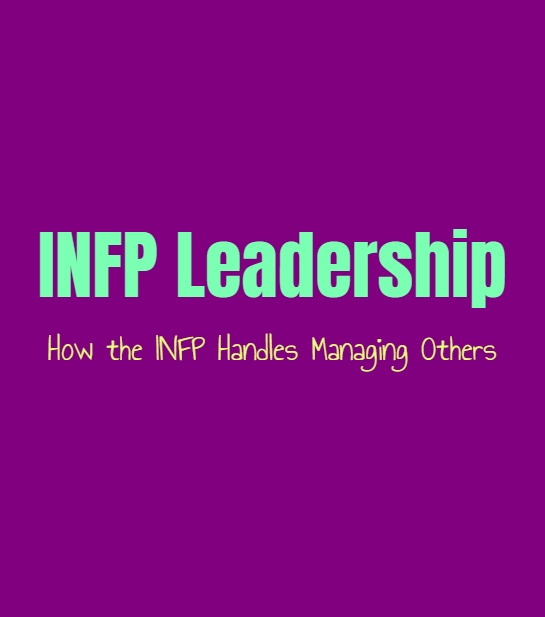 INFP Leadership: How the INFP Handles Managing Others