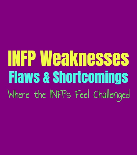 INFP Weaknesses, Flaws and Shortcomings: Where the INFPs Feel Challenged