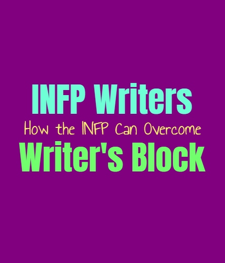 INFP Writers: How the INFP Can Overcome Writer's Block