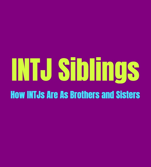 INTJ Brother or Sister: What INTJs are Like as a Sibling