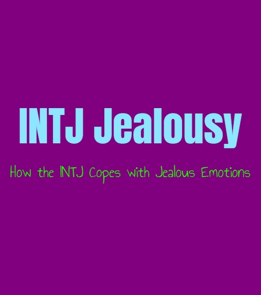 INTJ Jealousy: How the INTJ Copes with Jealous Emotions