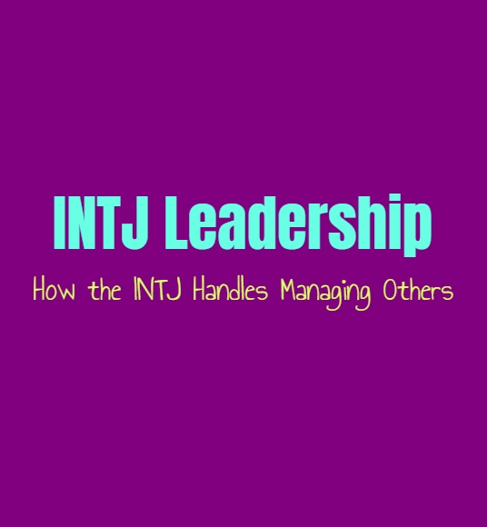 INTJ Leadership: How the INTJ Handles Managing Others