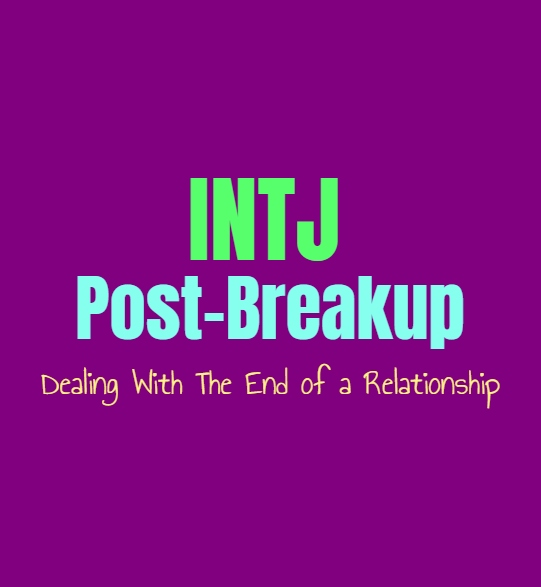 INTJ Post-Breakup: Dealing With The End of a Relationship