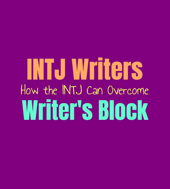 INTJ Writers: How the INTJ Can Overcome Writer's Block